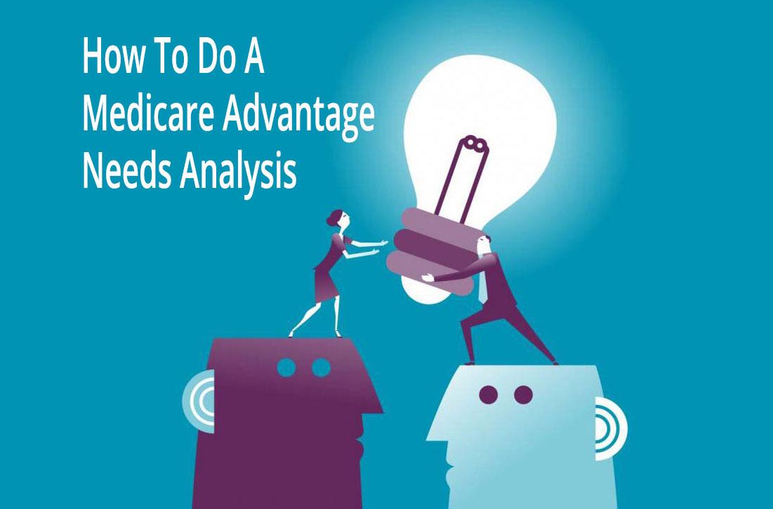 How To Do A Medicare Advantage Needs Analysis