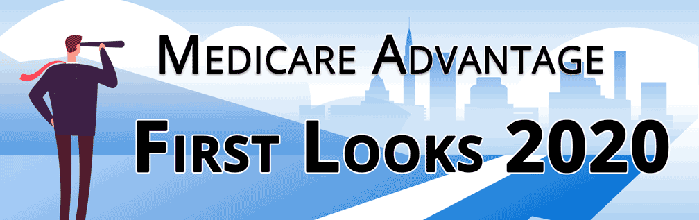 AEP 2020 First Looks for Medicare Advantage and PDP