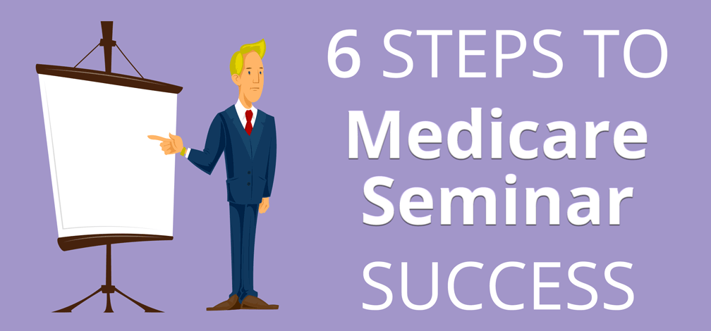 Grow your reputation and your sales with Educational Medicare Seminars