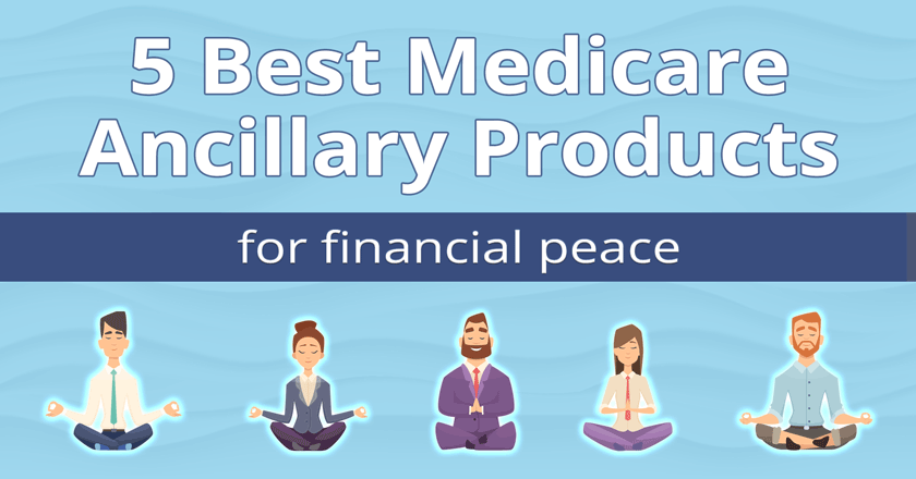 5 Best Ancillary Products for Medicare Sales Agents