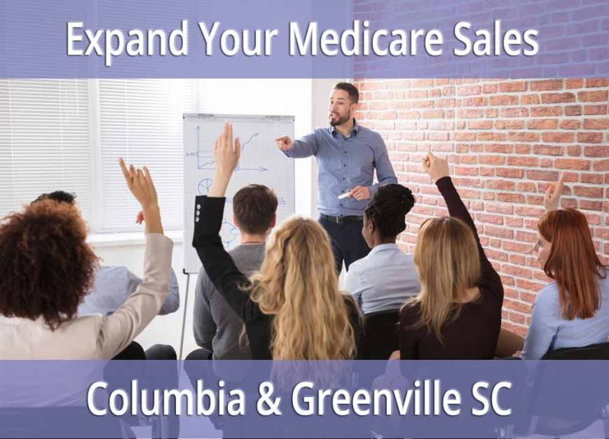 Medicare Sales Seminars in Columbia & Greenville Feb. 20-21