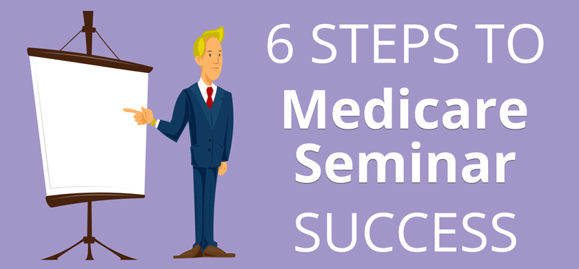 6 Steps to Medicare Seminar Success