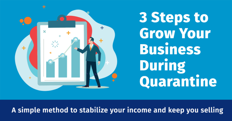 3 Steps to Grow Your Business During Quarantine