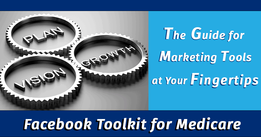 Facebook Toolkit for Medicare Agents
