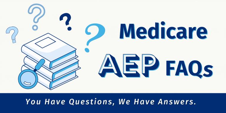 Medicare AEP FAQs