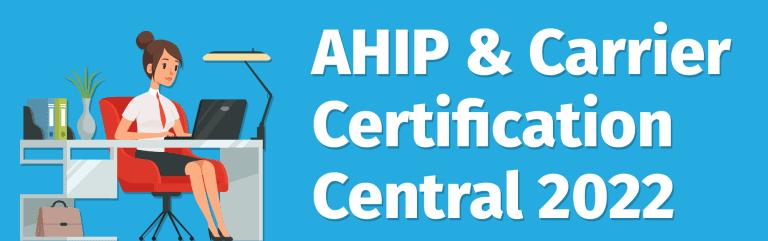 AHIP & Certification Central 2022