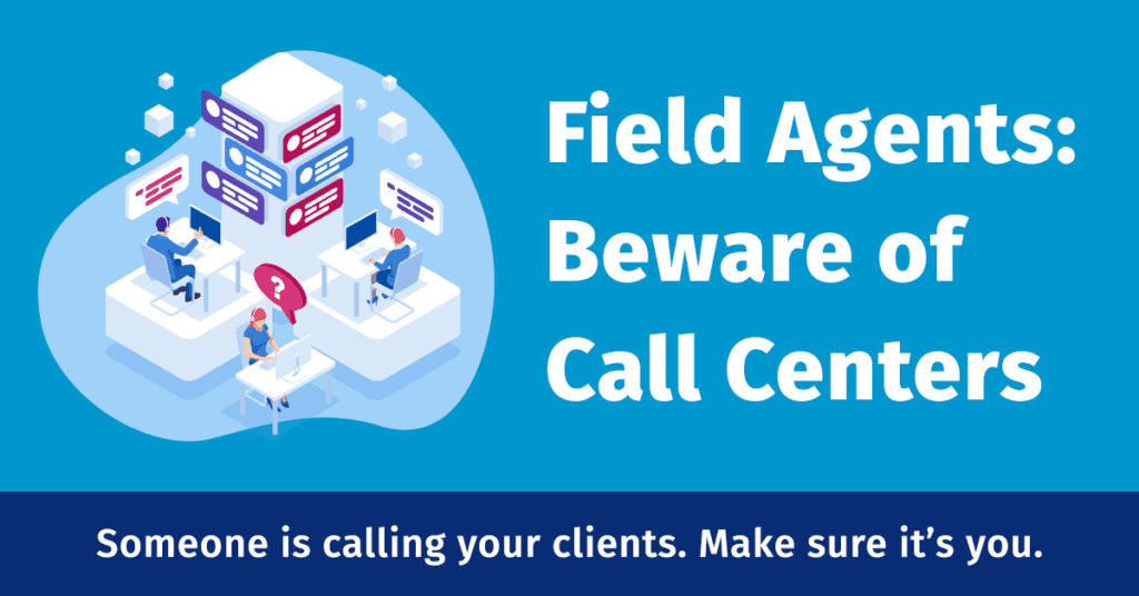 Field Agents: Beware of Call Centers