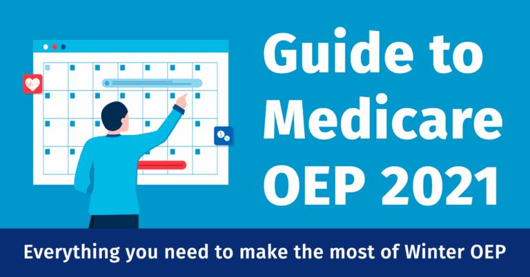 Guide to Medicare Advantage OEP 2021