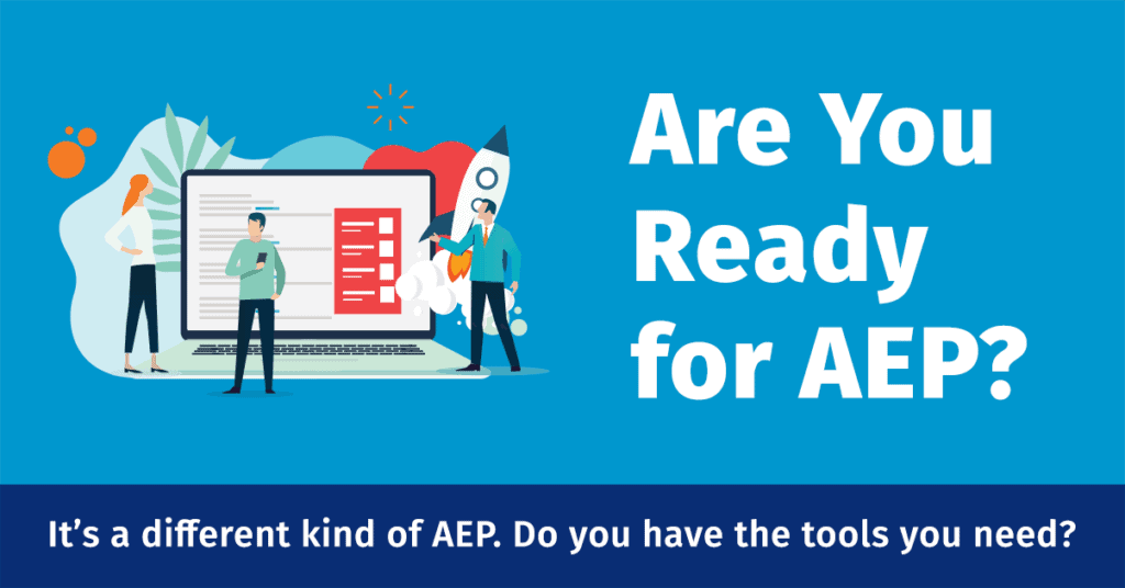 Are You Ready for AEP?