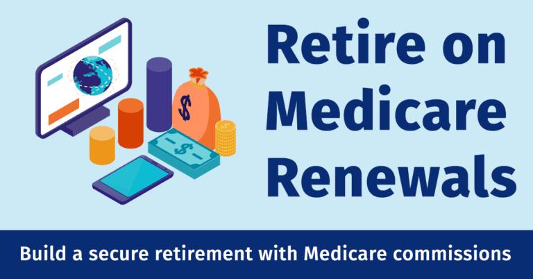 Retire on Medicare Renewals