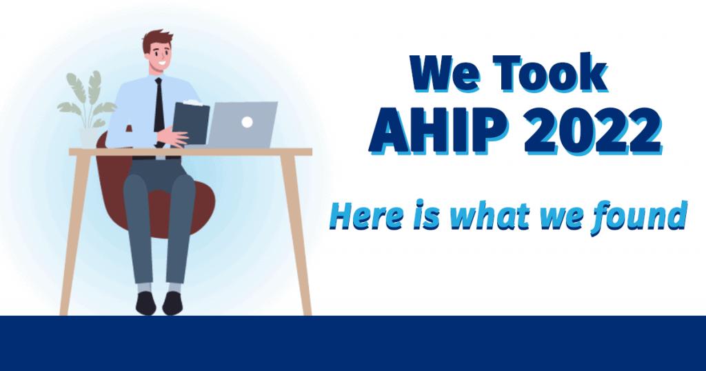We Took AHIP 2022